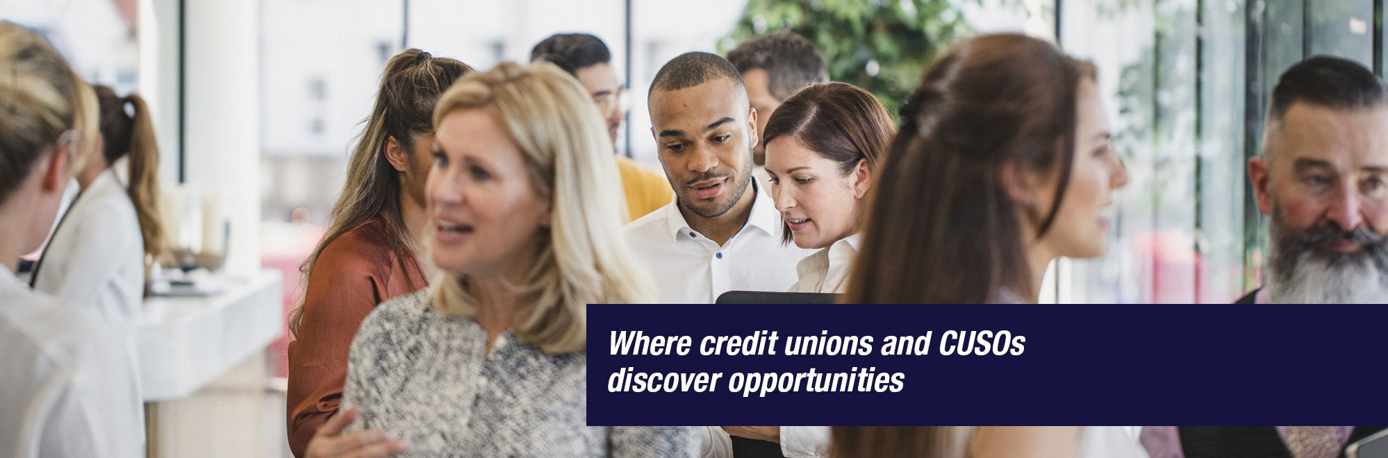 Where credit unions and CUSOs discover opportunities